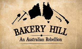 Bakery Hill - An Australian Rebellion